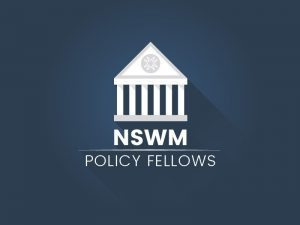 NSWM Policy Fellows